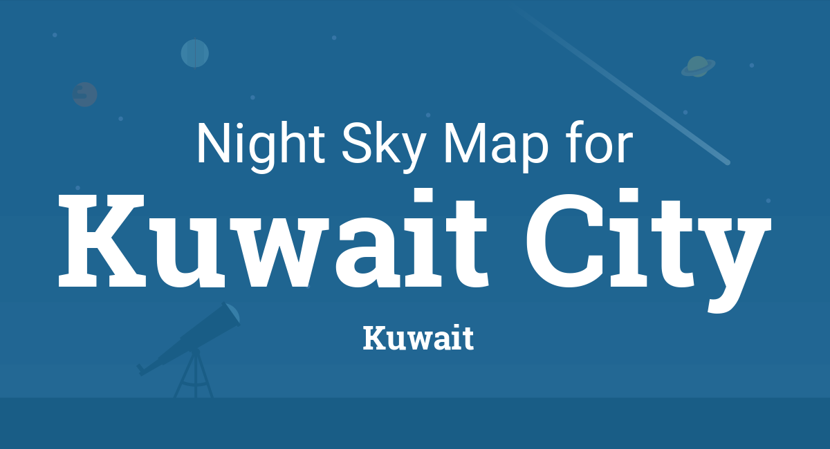 Night Sky Map & Planets Visible Tonight in Kuwait City on cairo map google earth, qatar map google earth, phnom penh map google earth, khartoum map google earth, maldives map google earth, manila map google earth, abu dhabi map google earth, mauritius map google earth, jeddah map google earth, dubai map google earth, juba map google earth,