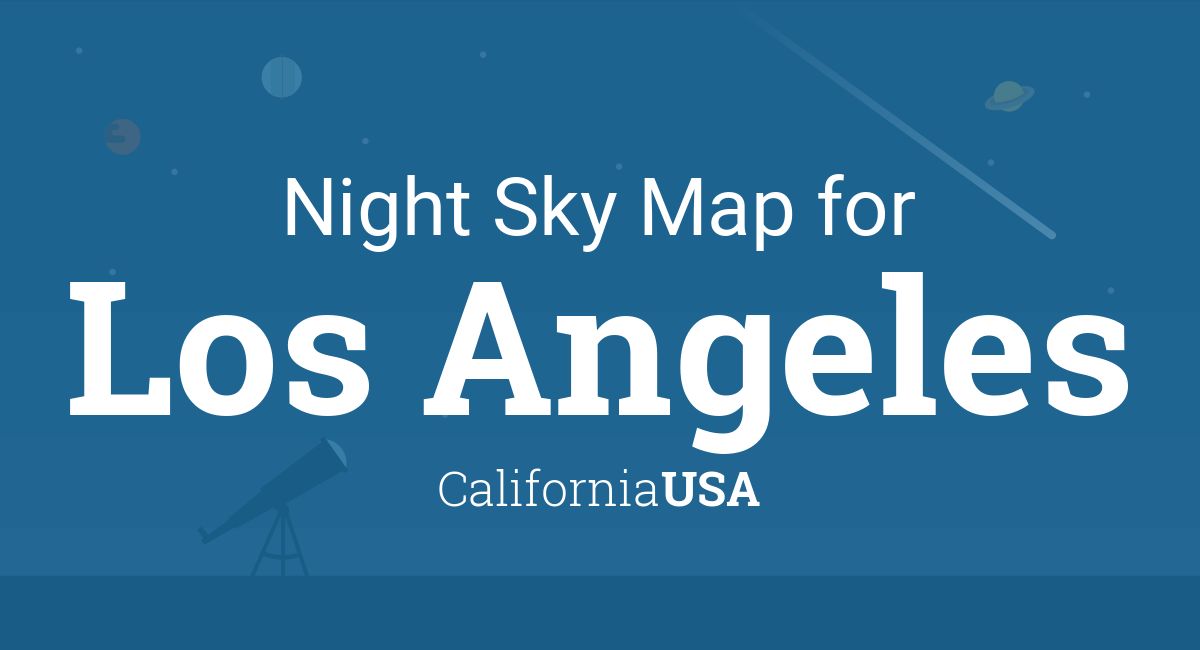 Night Sky Map & Planets Visible Tonight in Los Angeles