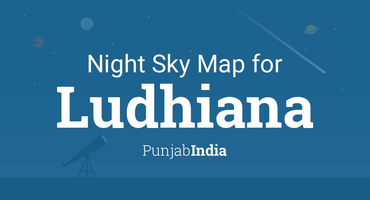 Night Sky Map & Planets Visible Tonight in Ludhiana