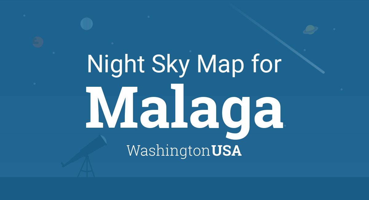 Night Sky Map & Planets Visible Tonight in Malaga on map of douglas county washington, map of crescent bar washington, map of manson washington, map of orondo washington, map of waterville washington, map of stehekin washington, map of entiat washington, map of chelan washington, map of east wenatchee washington, map of cashmere washington, map of leavenworth washington,