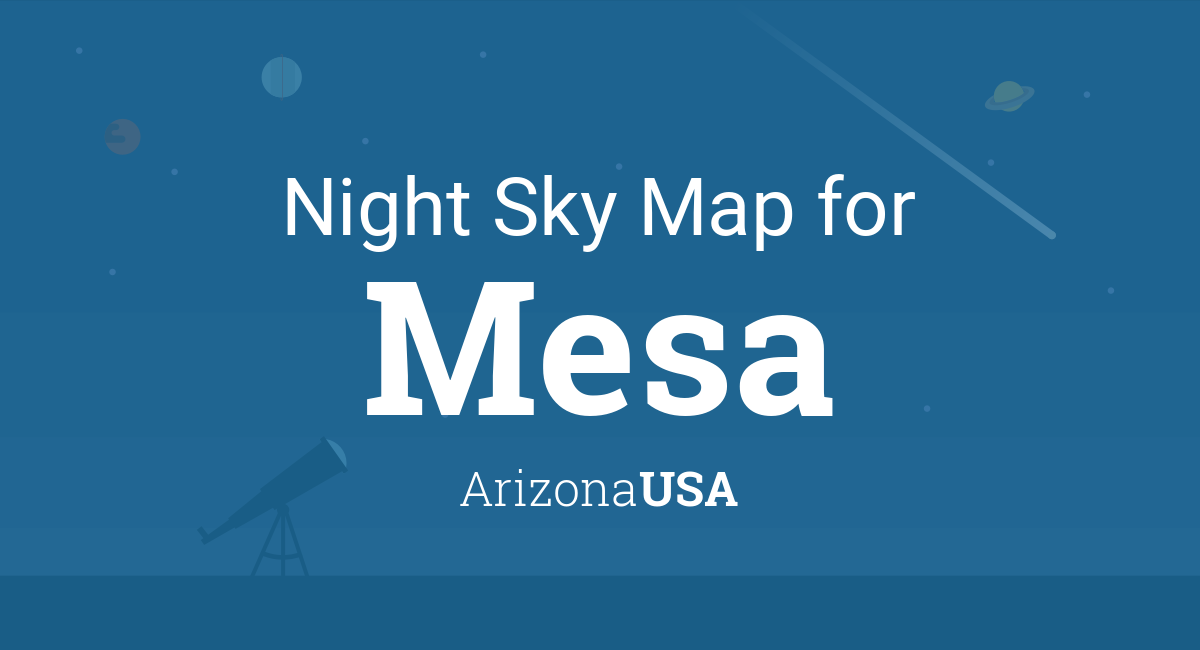 Night Sky Map & Planets Visible Tonight in Mesa