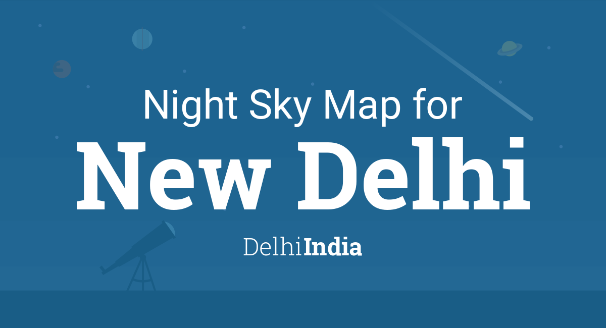 Night Sky Map & Planets Visible Tonight in New Delhi