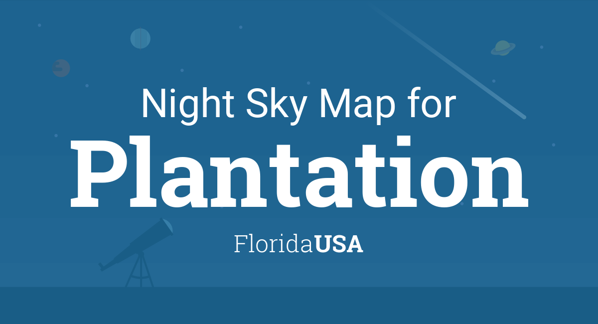 Night Sky Map & Planets Visible Tonight in Plantation