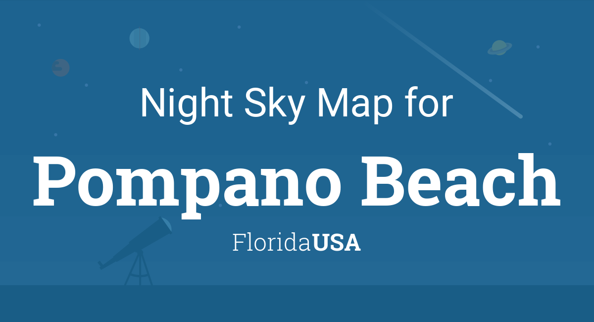 Night Sky Map & Planets Visible Tonight in Pompano Beach