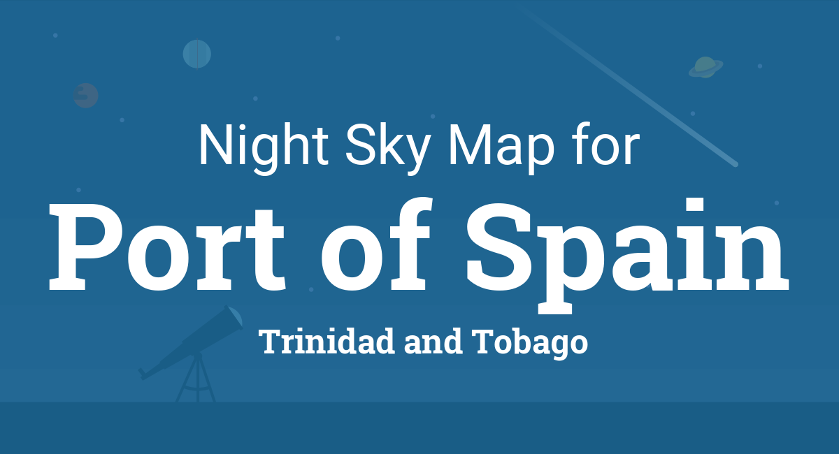 Night Sky Map & Planets Visible Tonight in Port of Spain