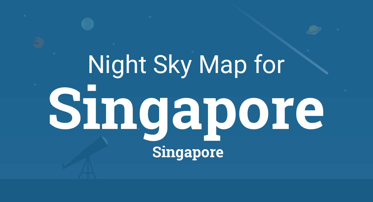 Night Sky Map & Planets Visible Tonight in Singapore