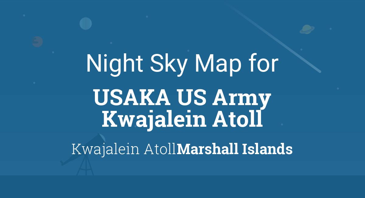 Night Sky Map & Planets Visible Tonight in USAKA US Army Kwajalein on baghdad map, battle of kwajalein, london map, nouakchott map, pacific campaign map, johnston atoll, samoa map, atoll islands map, tarawa atoll, gb map, battle of eniwetok, guadalcanal island map, german cruiser prinz eugen, truk lagoon, majuro map, new ireland island map, eniwetok map, wwii guadalcanal map, marshall islands map, wake island, ebeye map, bucholz army airfield, pagan island map, battle of surigao strait map, marshall islands, tokyo map, ronald reagan ballistic missile defense test site, jaluit atoll map, barking sands kauai map, iran map,