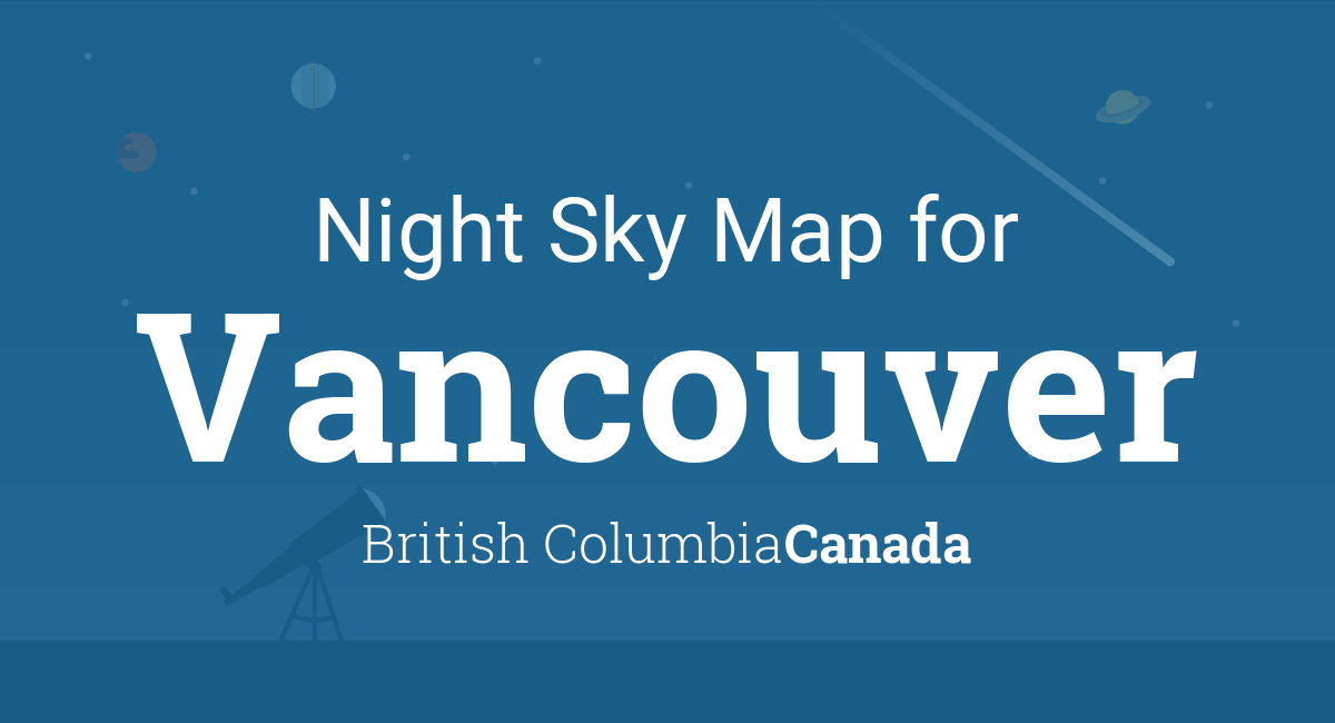 Night Sky Map & Planets Visible Tonight in Vancouver