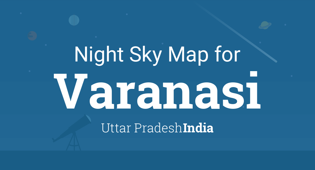 Night Sky Map & Planets Visible Tonight in Varanasi