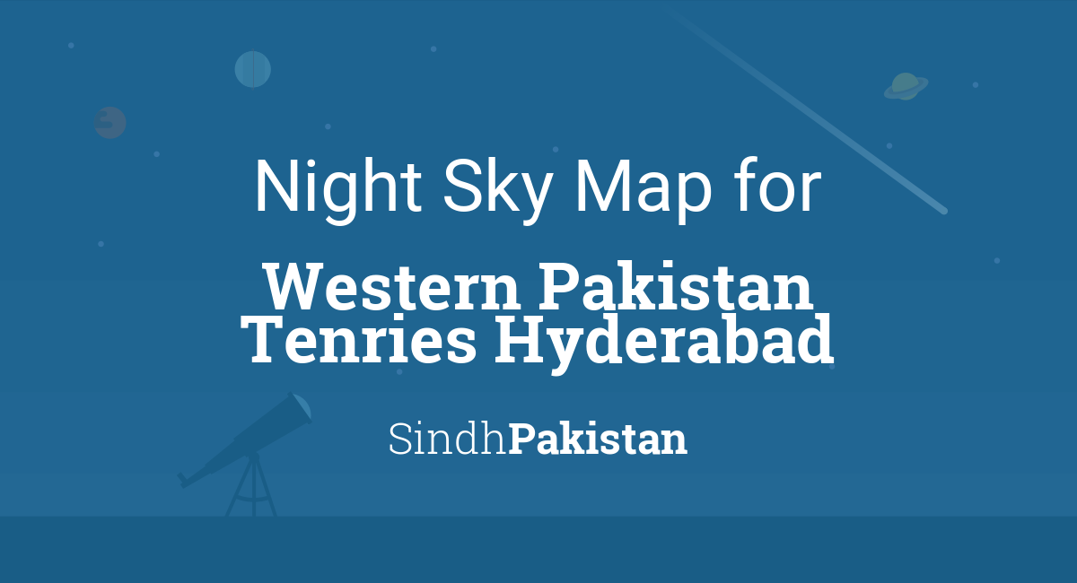 Night Sky Map & Planets Visible Tonight in Western Pakistan Tenries