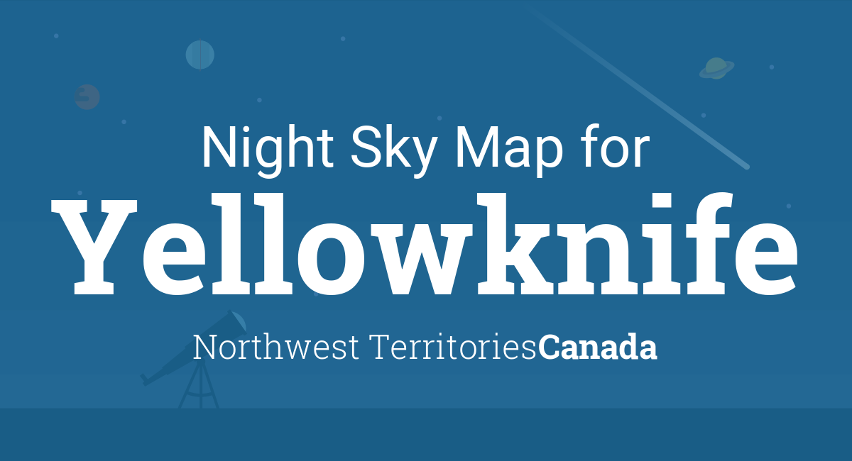 Map Of Canada Yellowknife.Night Sky Map Planets Visible Tonight In Yellowknife