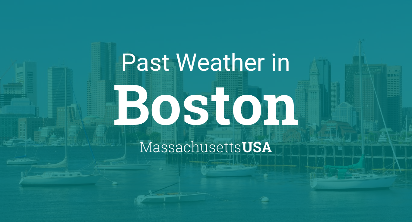 Past Weather In Boston Massachusetts USA  Yesterday Or Further Back - Us travel map weather