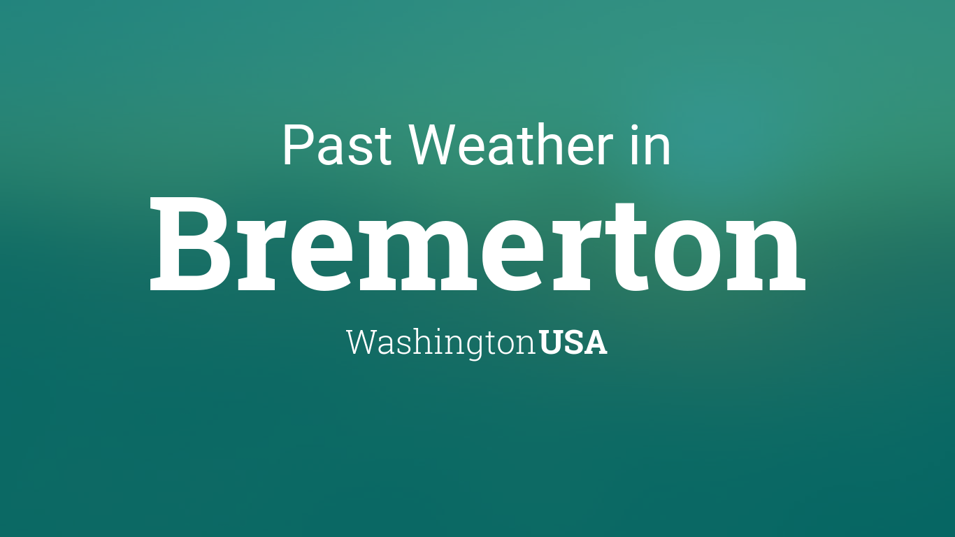 Past Weather in Bremerton, Washington, USA — Yesterday or