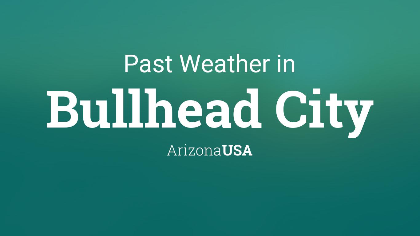 Past Weather in Bullhead City, Arizona, USA — Yesterday or ...