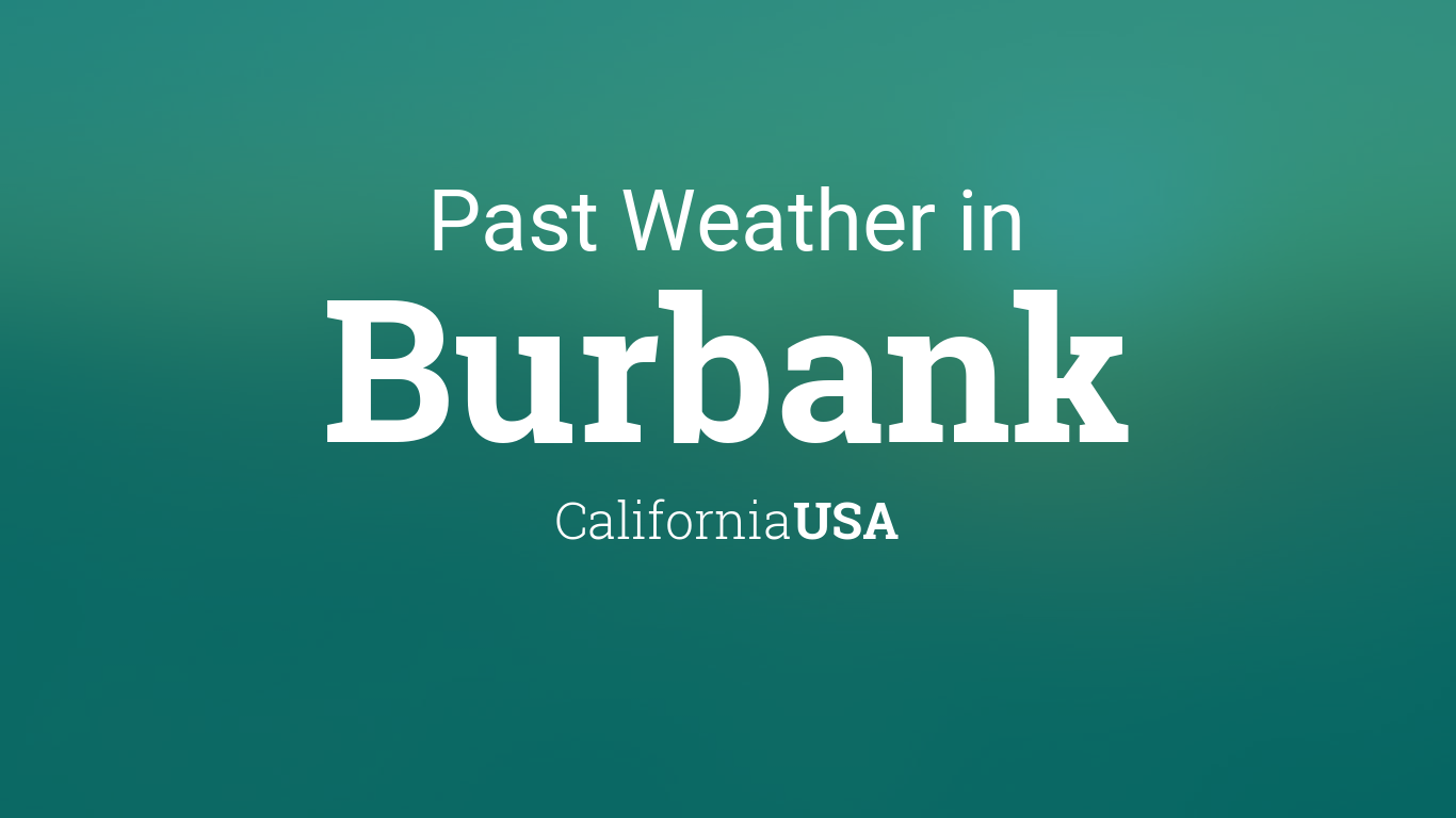 Past Weather in Burbank, California, USA — Yesterday or