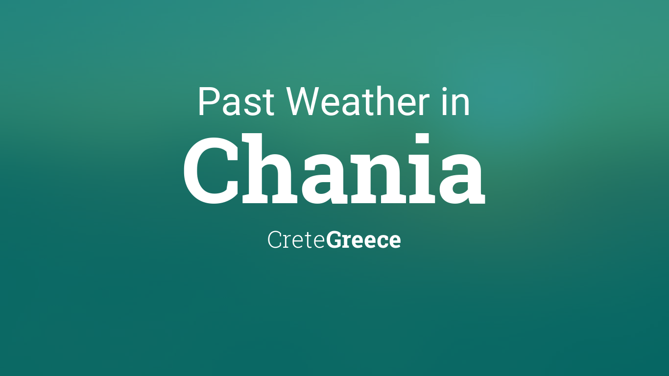 Weather In March 2017 In Chania Crete Greece