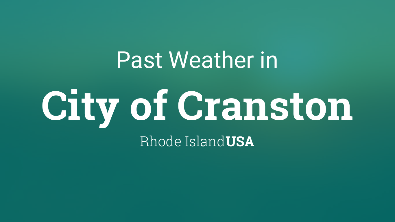 Past Weather in City of Cranston, Rhode Island, USA