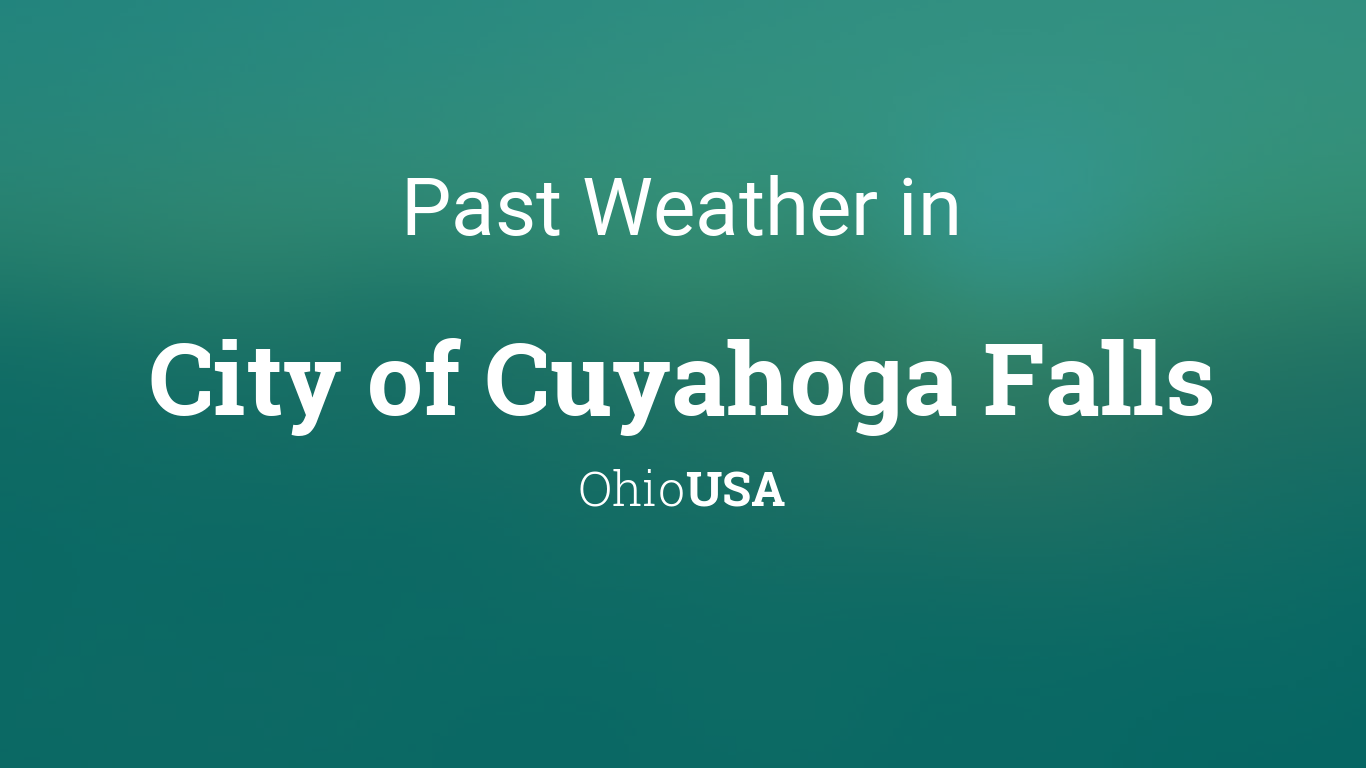 Past Weather In City Of Cuyahoga Falls Ohio Usa Yesterday Or Further Back Initially, sunshine is expected.however, on friday, the sun hardly show it's face. past weather in city of cuyahoga falls