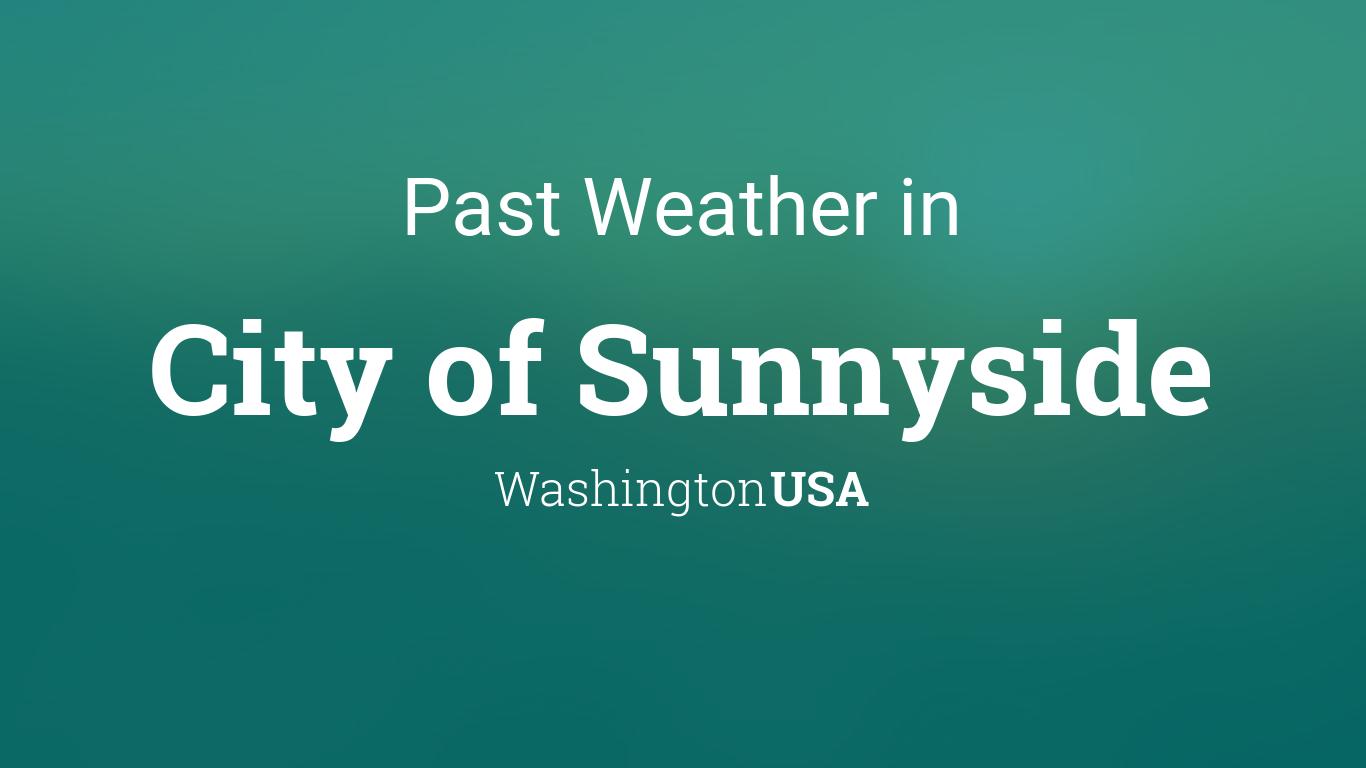Sunnyside Wa Weather >> Past Weather In City Of Sunnyside Washington Usa