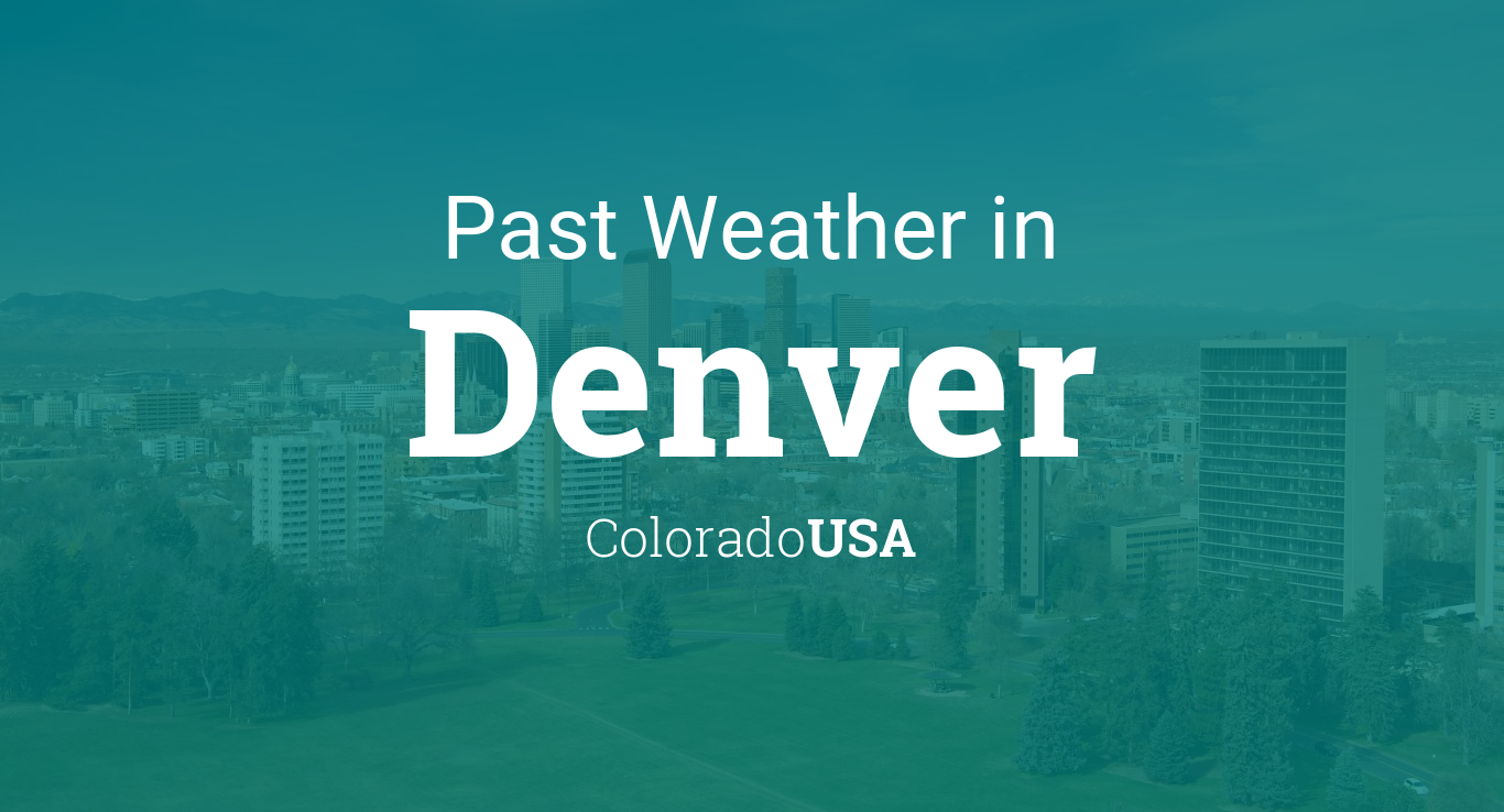 Past Weather in Denver, Colorado, USA — Yesterday or Further