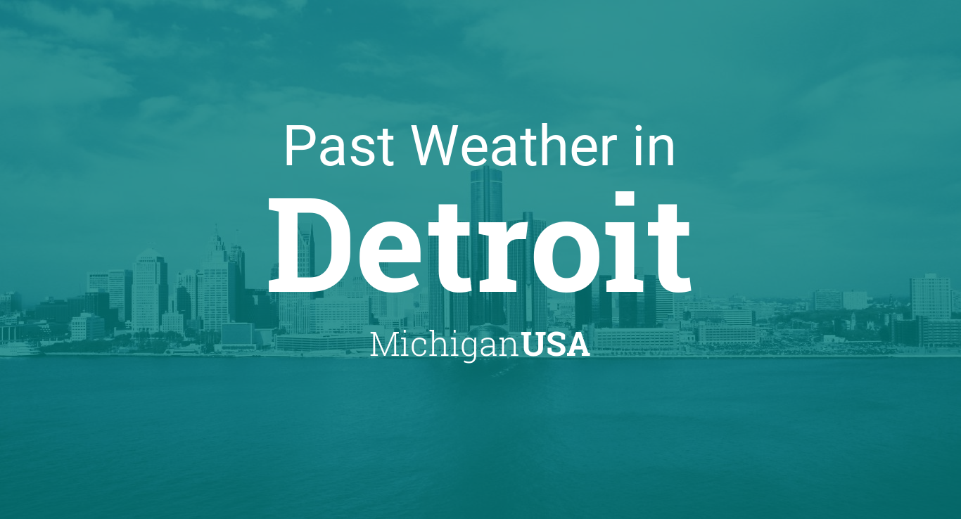 Past Weather In Detroit Michigan Usa Yesterday Or