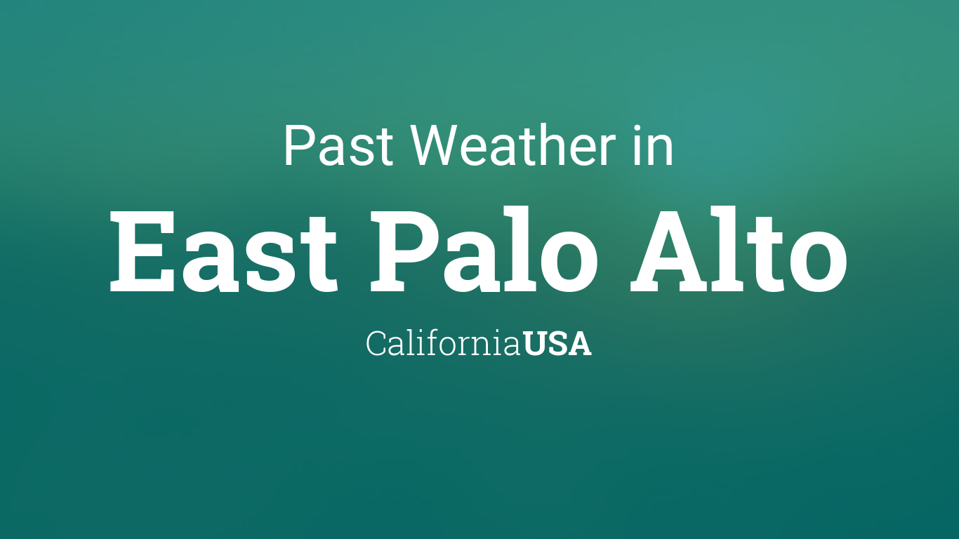 Weather In February 2017 In East Palo Alto California Usa