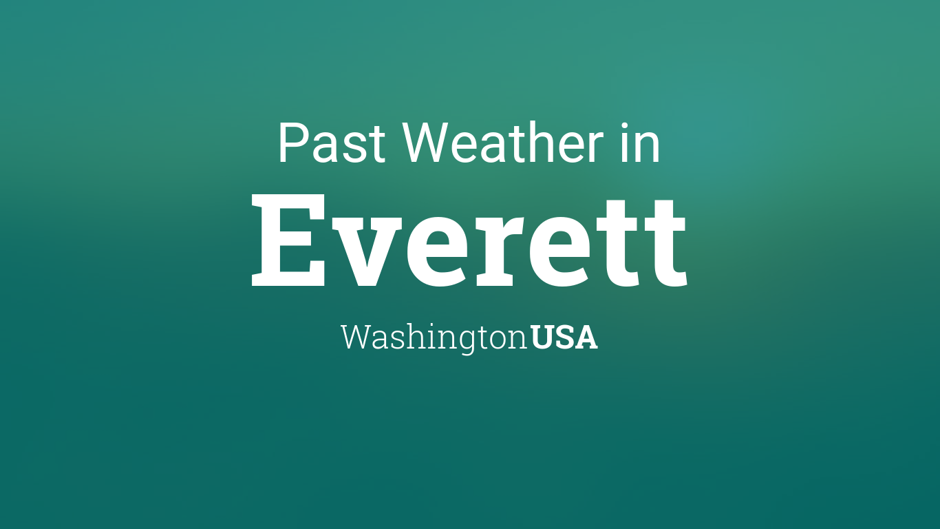 Past Weather in Everett, Washington, USA — Yesterday or