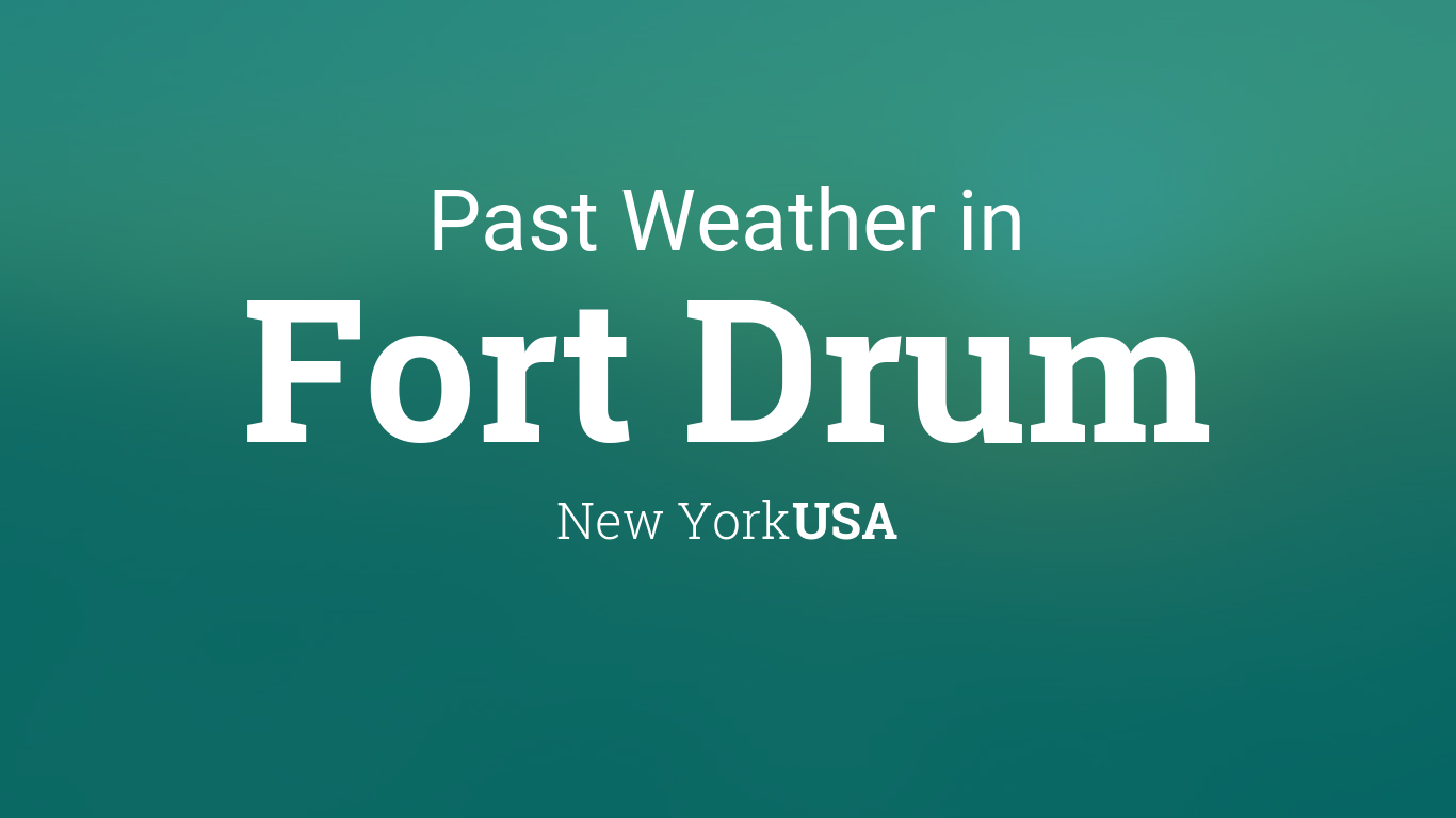 Past Weather in Fort Drum, New York, USA — Yesterday or