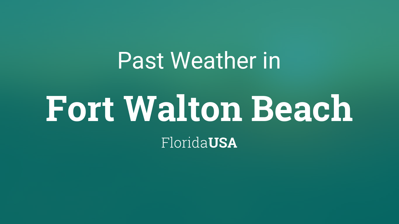 Weather Fort Walton Beach Florida  Day Forecast