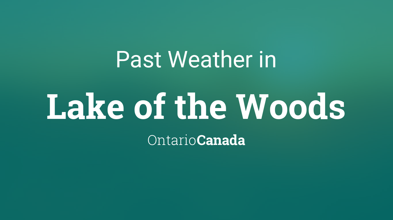 Past Weather in Lake of the Woods, Ontario, Canada