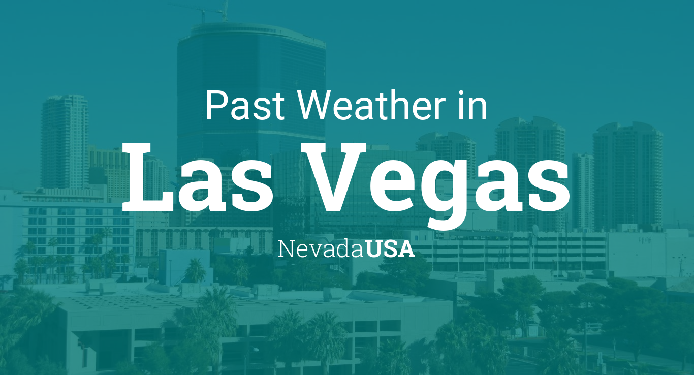 Past Weather in Las Vegas, Nevada, USA — Yesterday or