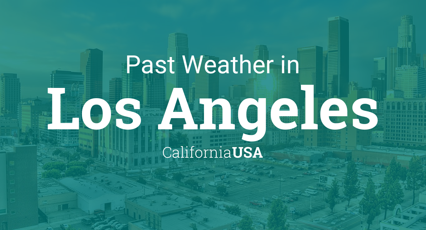 Past Weather in Los Angeles, California, USA — Yesterday or