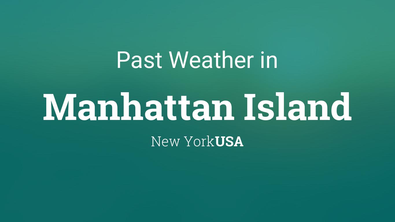 Past Weather in Manhattan Island, New York, USA — Yesterday