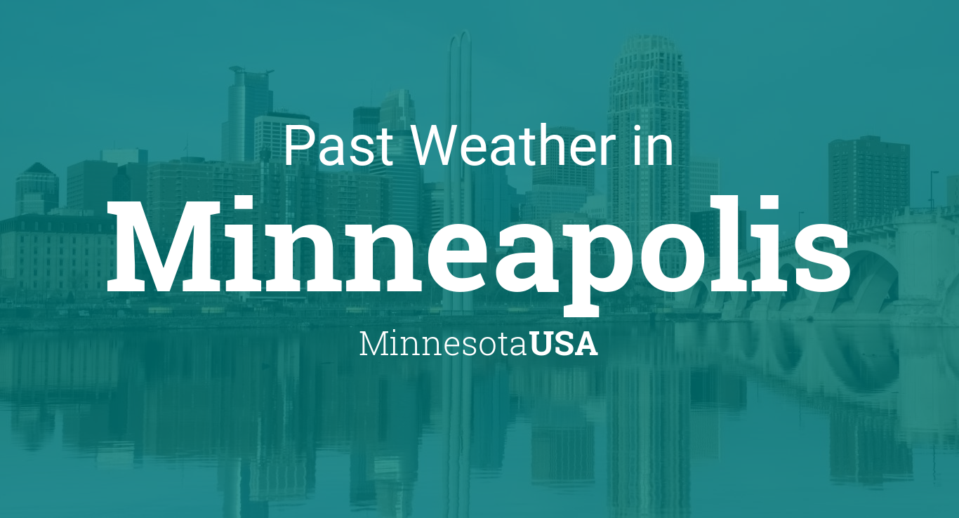 2e69c332f4 Past Weather in Minneapolis, Minnesota, USA — Yesterday or Further Back