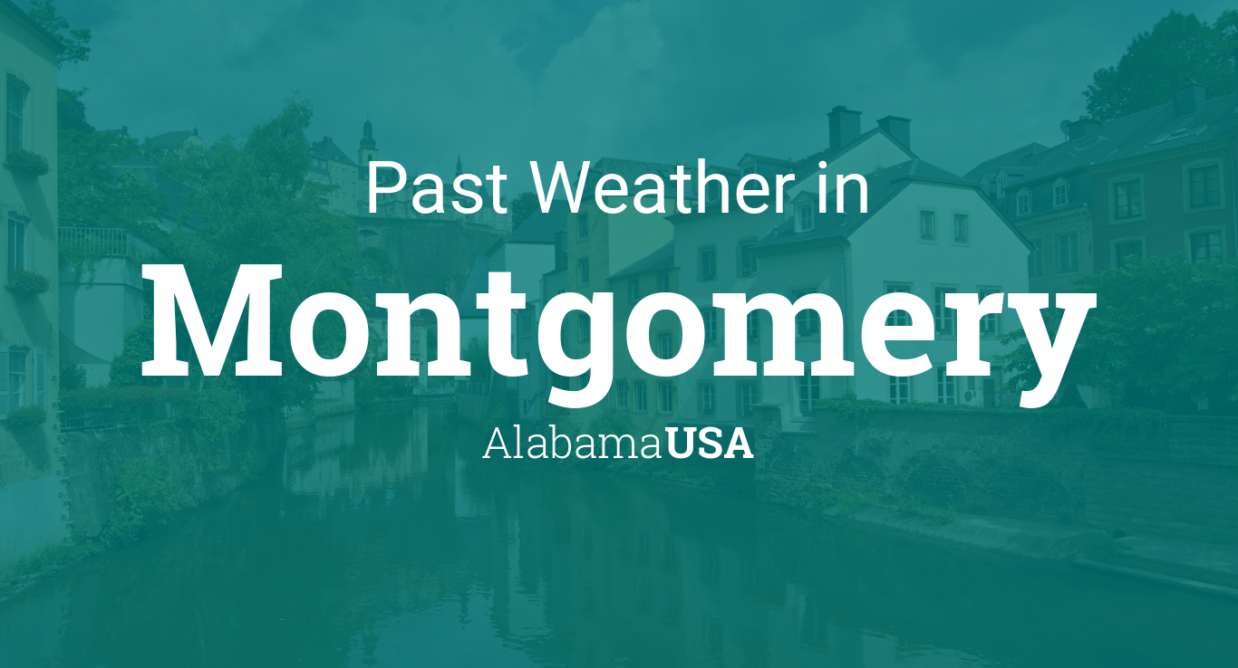 Past Weather in Montgomery, Alabama, USA — Yesterday or
