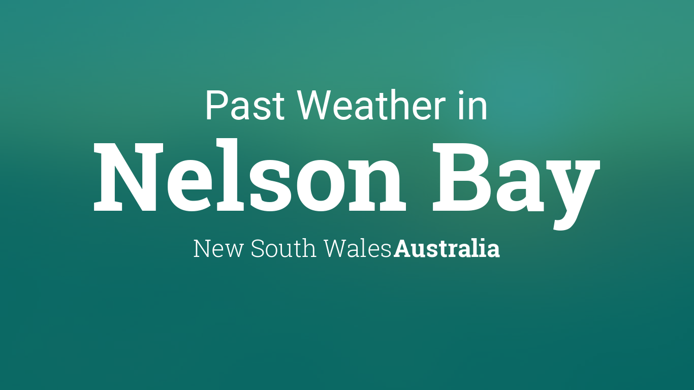 Past Weather in Nelson Bay, New South Wales, Australia — Yesterday