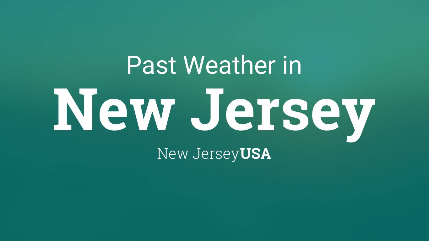 Past Weather in New Jersey, New Jersey, USA — Yesterday or
