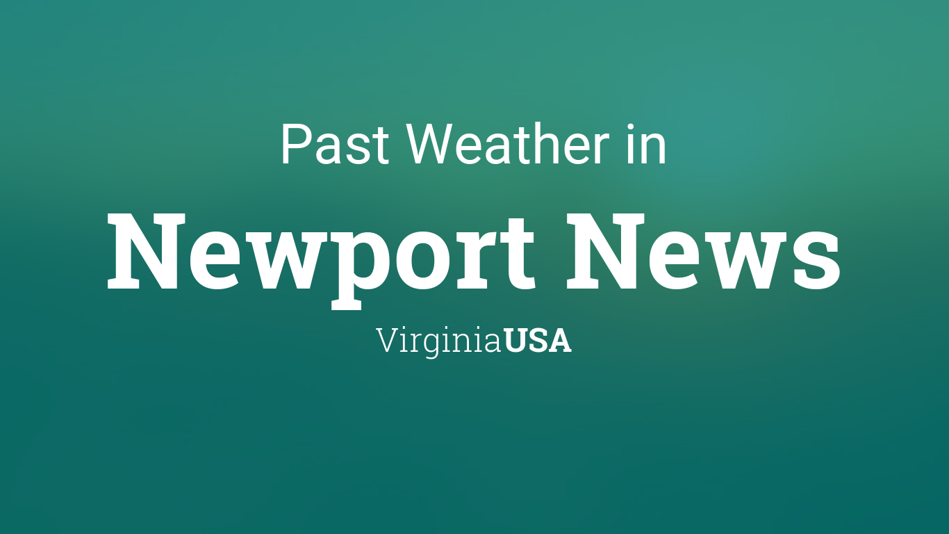 Past Weather in Newport News, Virginia, USA — Yesterday or