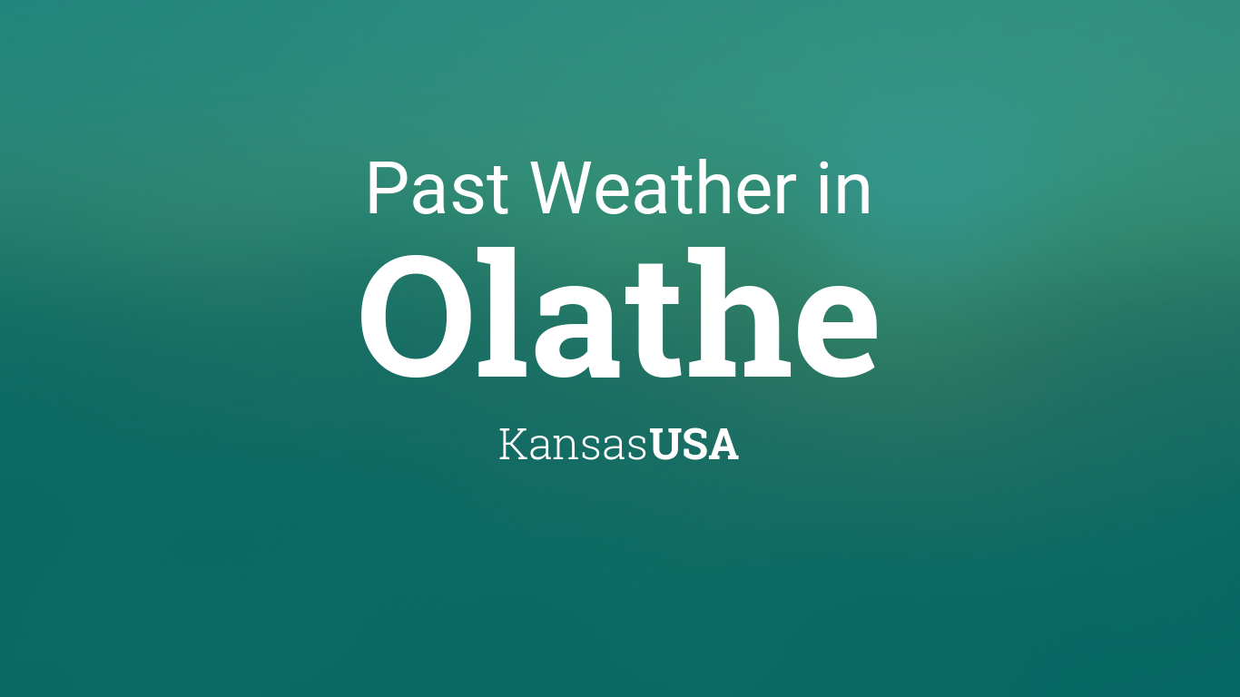 February 2020 Weather Calendar Olathe Ks Past Weather in Olathe, Kansas, USA — Yesterday or Further Back