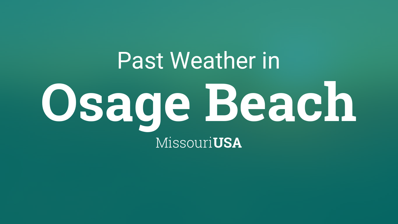 Past Weather in Osage Beach, Missouri, USA — Yesterday or Further Back