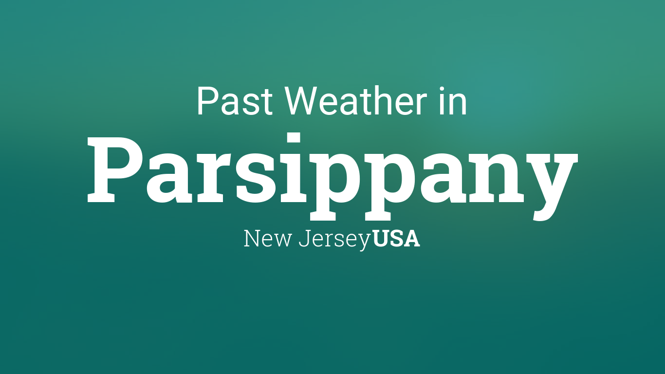 Past Weather in Parsippany, New Jersey, USA — Yesterday or