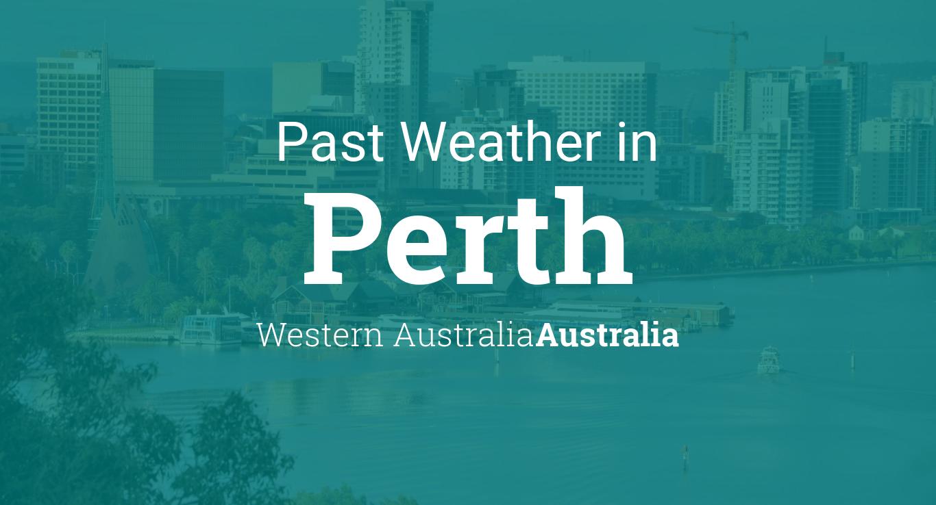 Past Weather in Perth, Western Australia, Australia