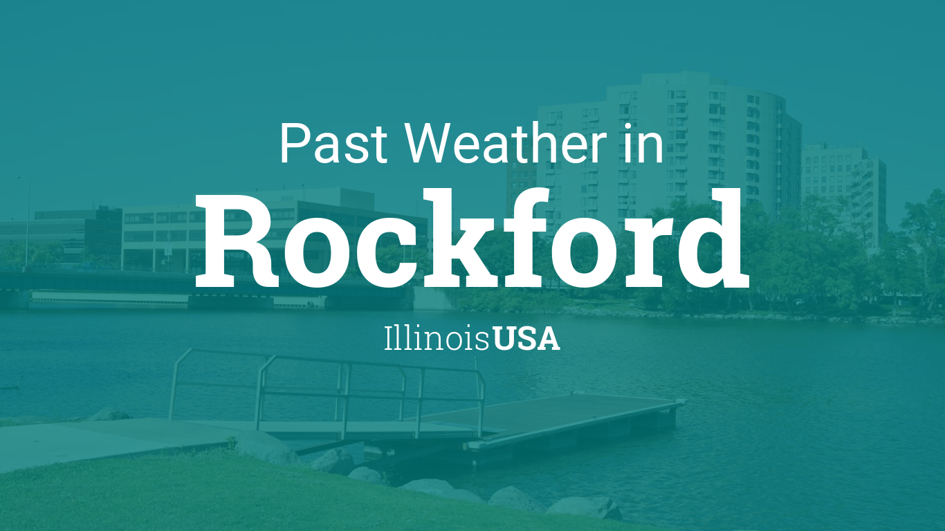 Past Weather in Rockford, Illinois, USA — Yesterday or