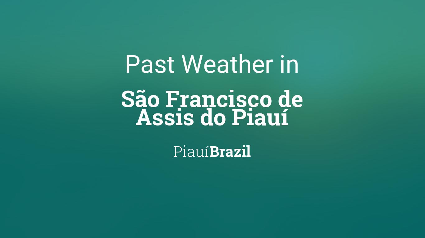 Past Weather In Sao Francisco De Assis Do Piaui Piaui Brazil