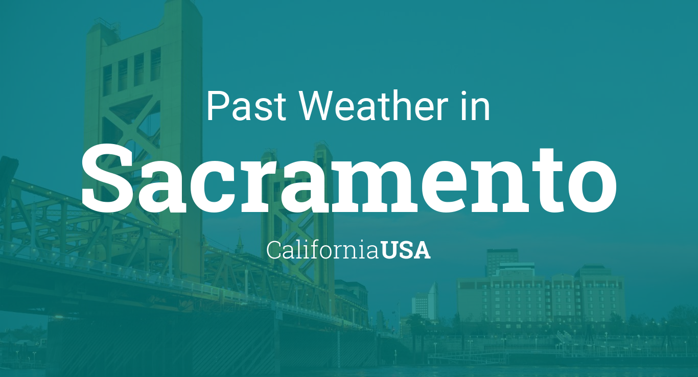 Past Weather in Sacramento, California, USA — Yesterday or Further Back