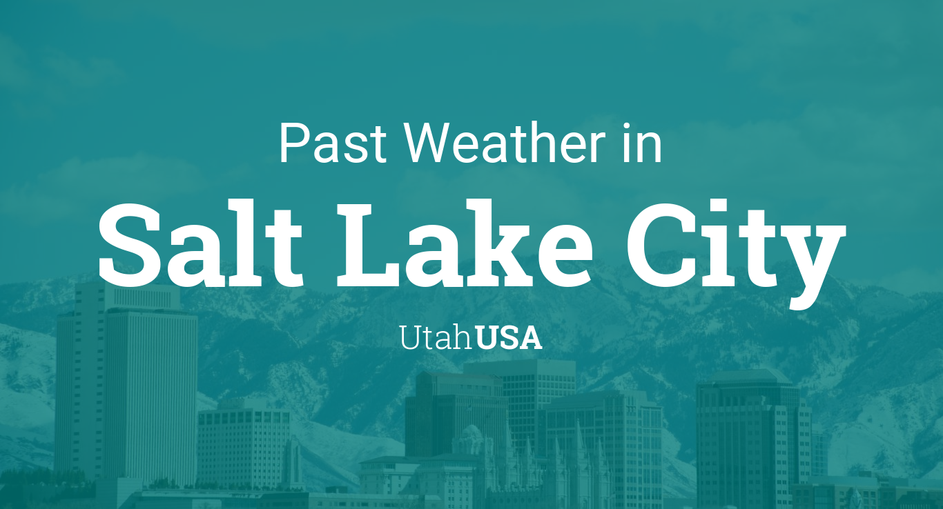 Past Weather in Salt Lake City, Utah, USA — Yesterday or