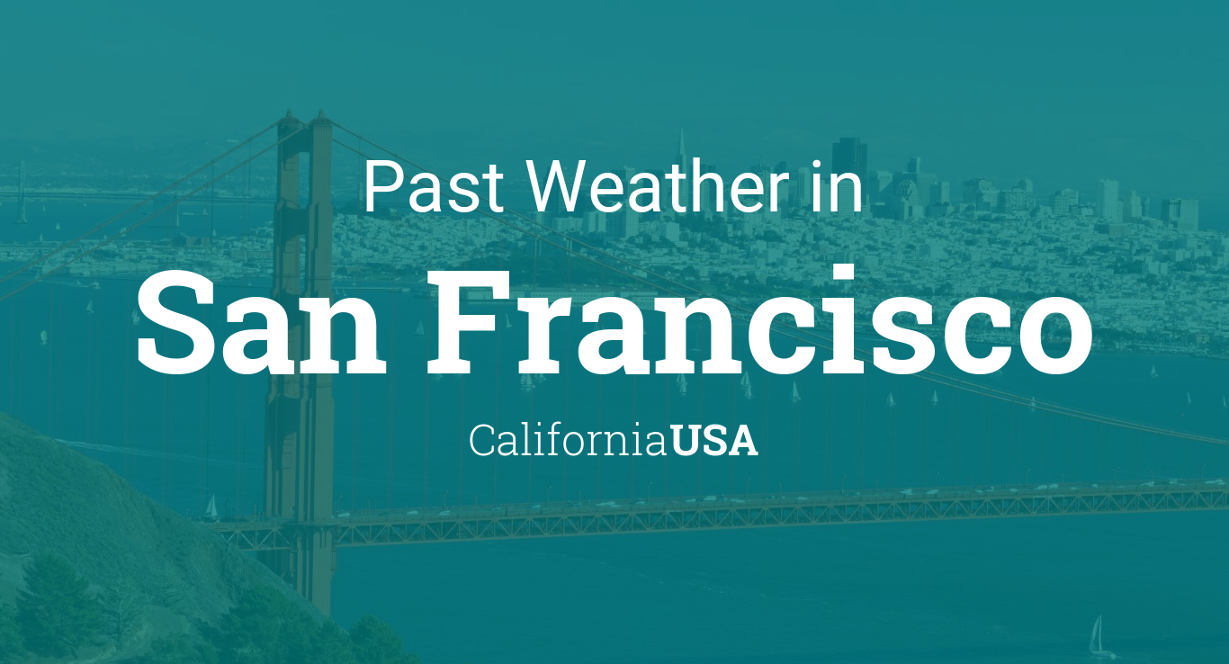 Past Weather in San Francisco, California, USA — Yesterday or