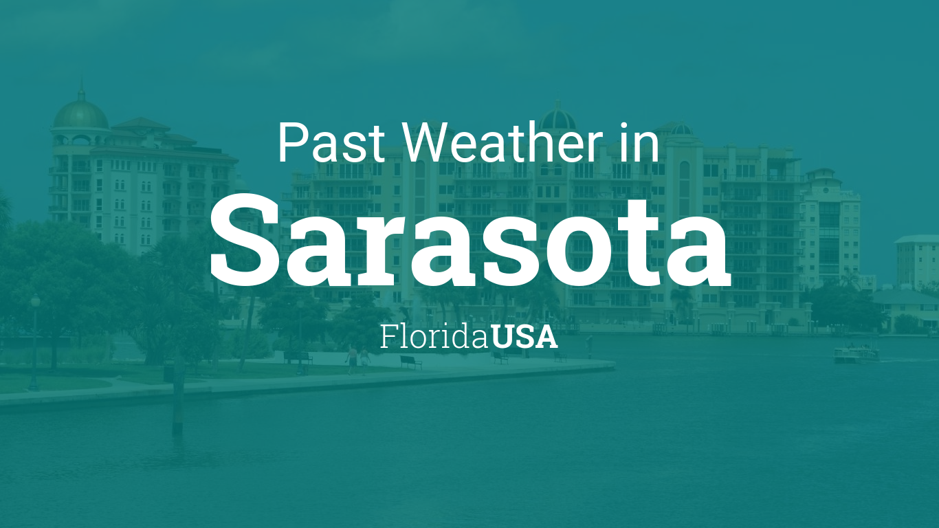 Past weather in sarasota florida usa yesterday or further back nvjuhfo Choice Image