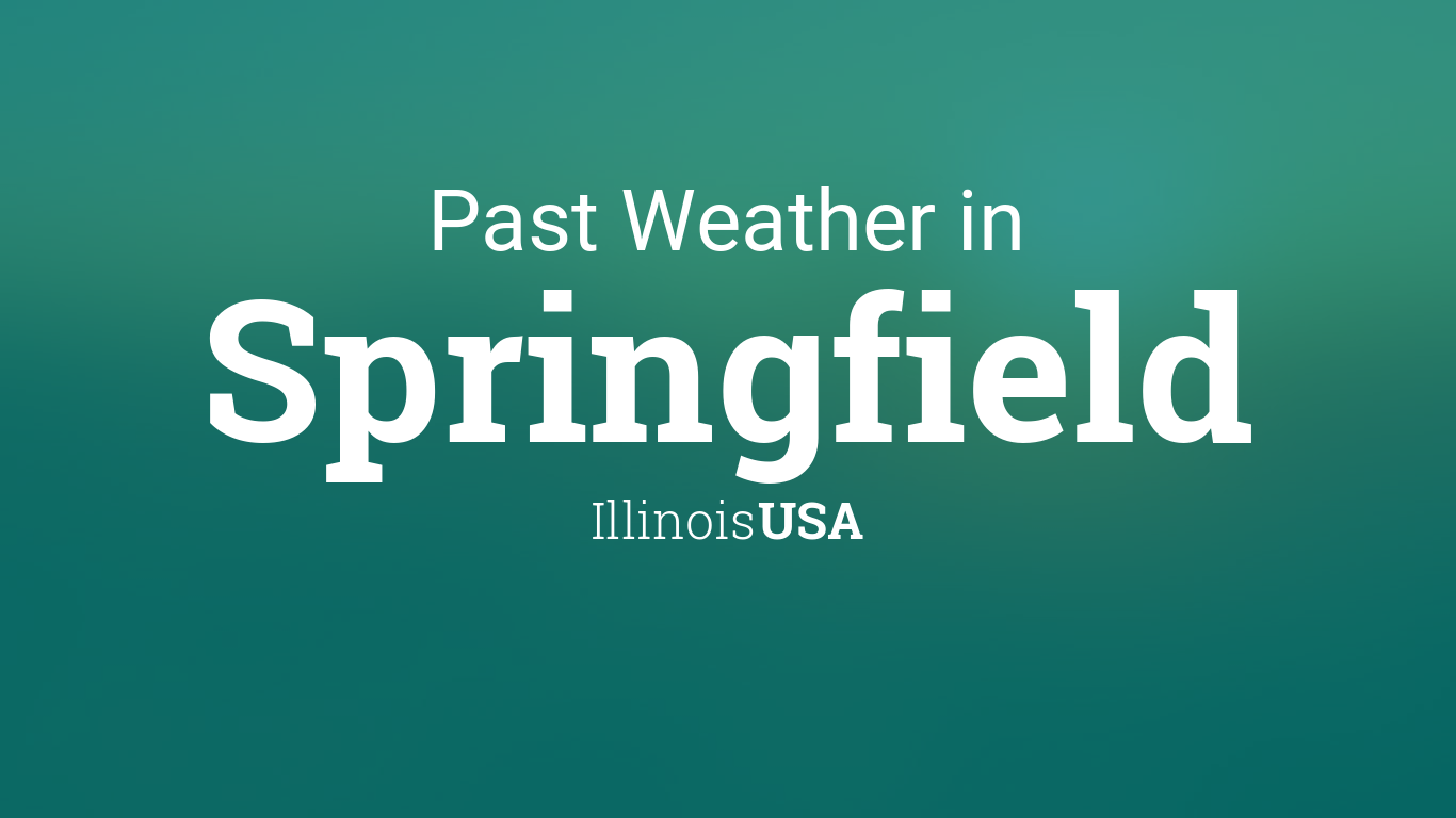 Past Weather in Springfield, Illinois, USA — Yesterday or