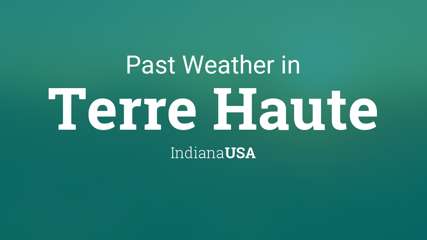 Past Weather in Terre Haute, Indiana, USA — Yesterday or
